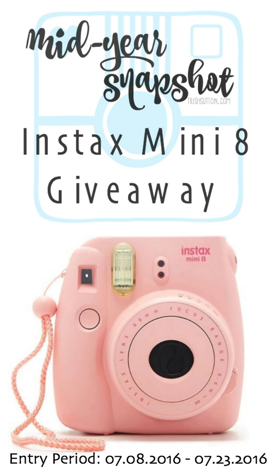 2016 Mid-Year Snapshot And Instax Mini 8 Package Giveaway, 07.08-07.23.2016. TrishSutton.com