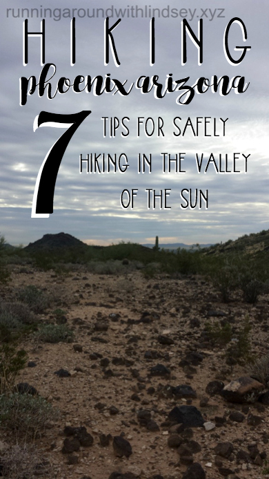 Hiking Phoenix Arizona; 7 Tips For Safely Hiking In The Valley Of The Sun by Lindsey, TrishSutton.com