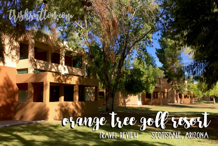 Orange Tree Golf Resort; Scottsdale, Arizona Travel Review by Trish Sutton