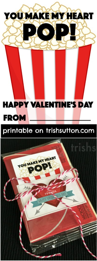 You Make My Heart Pop Printable Valentine. A one size fits all Valentine gift for anyone special; including teachers, caregivers, nurses, neighbors, family and any other popcorn & movie lovers. TrishSutton.com