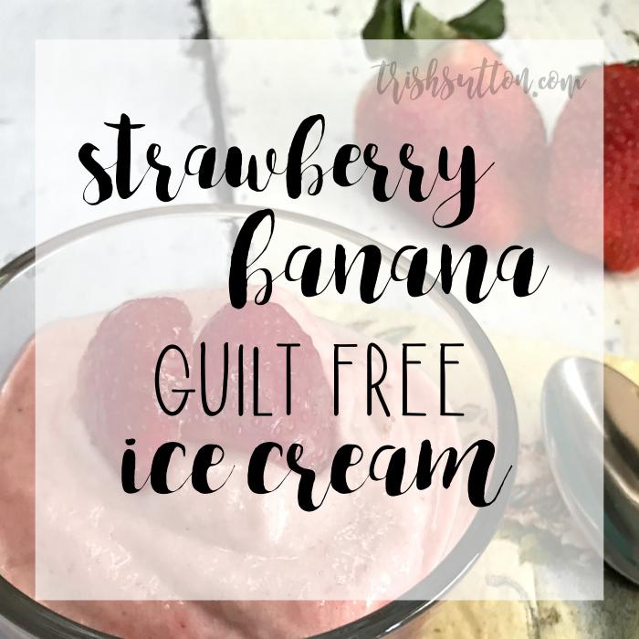 Guilt Free Strawberry Banana Ice Cream Recipe; TrishSutton.com