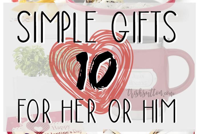 Valentine Gift List; Ten Simple Gifts For Her Or Him