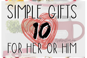 Valentine Gift List; Ten Simple Gifts For Her Or Him. TrishSutton.com