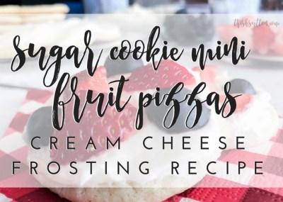 Sugar Cookie Mini Fruit Pizzas Cream Cheese Frosting Recipe; TrishSutton.com