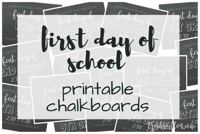 Printable Chalkboards for the First Day of School