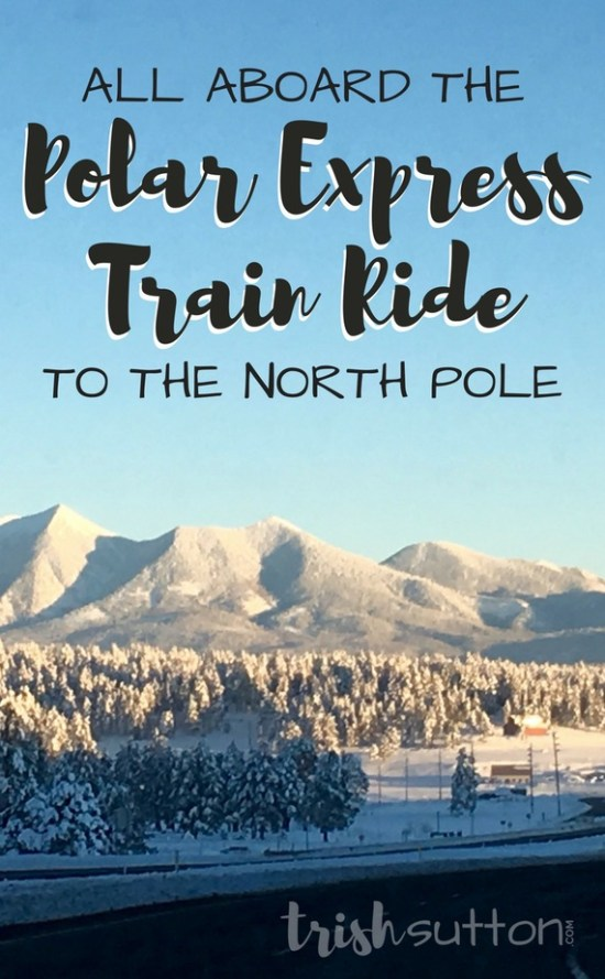 Polar Express Train Ride | All Aboard Williams, Arizona - TrishSutton.com