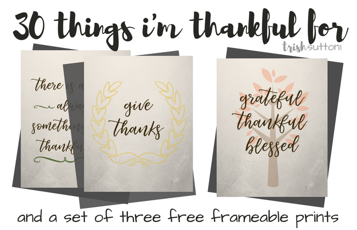 Thankful Thirty; Three Free Frameable Prints; TrishSutton.com