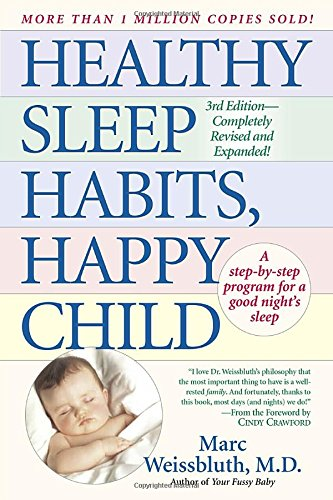 Healthy Sleep Habits, Happy Child; Dr. Marc Weissbluth