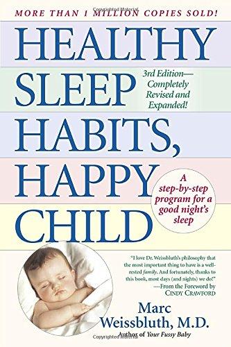 Healthy Sleep Habits, Happy Child; Dr. Marc Weissbluth