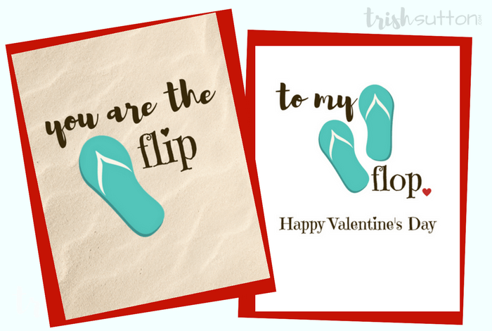 Flip Flop Greeting Cards | Three Free Printables to Show Love; Say Happy Anniversary, Happy Valentine's Day or I love you with one of these three free printable cards. TrishSutton.com