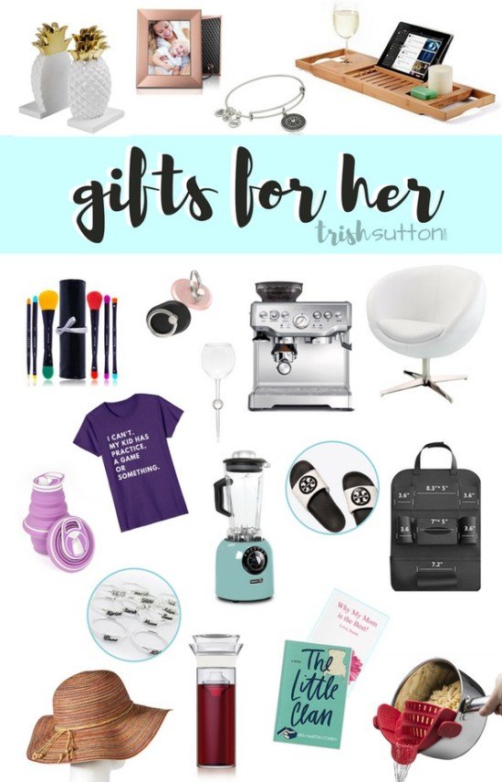 Gifts for Her; Gift Guide for Mother's Day, Birthday, Christmas, Valentine's Day TrishSutton.com