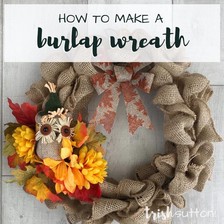 Burlap Wreath; Simple 20 Minute Tutorial Under $10; TrishSutton.com