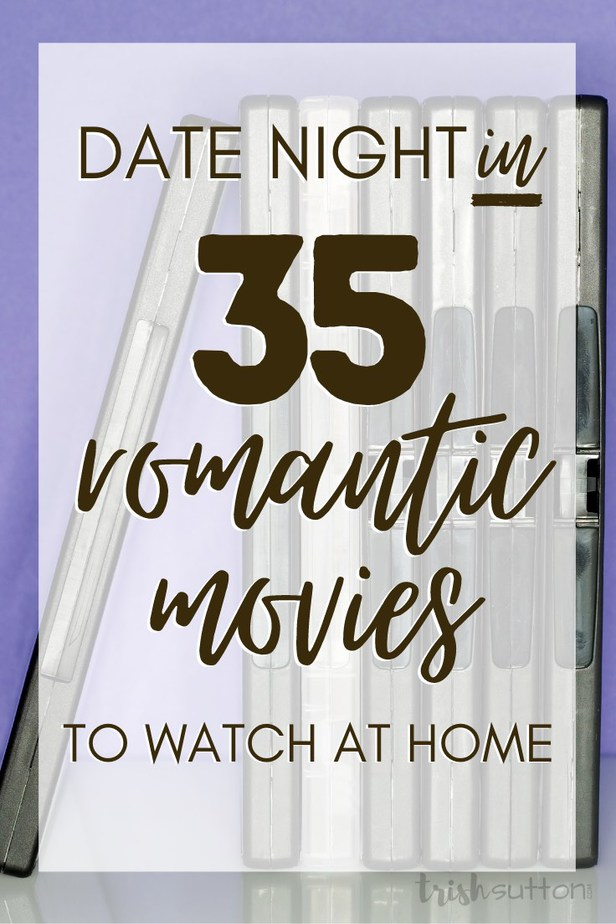 Romantic Movies To Watch at Home | 35 Years of Movies for Date Night IN