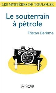 le souterrain à pétrole