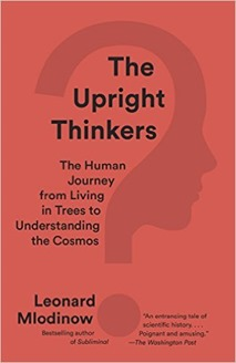 """""""The Upright Thinkers"""" by Leonard Mlodinow"""
