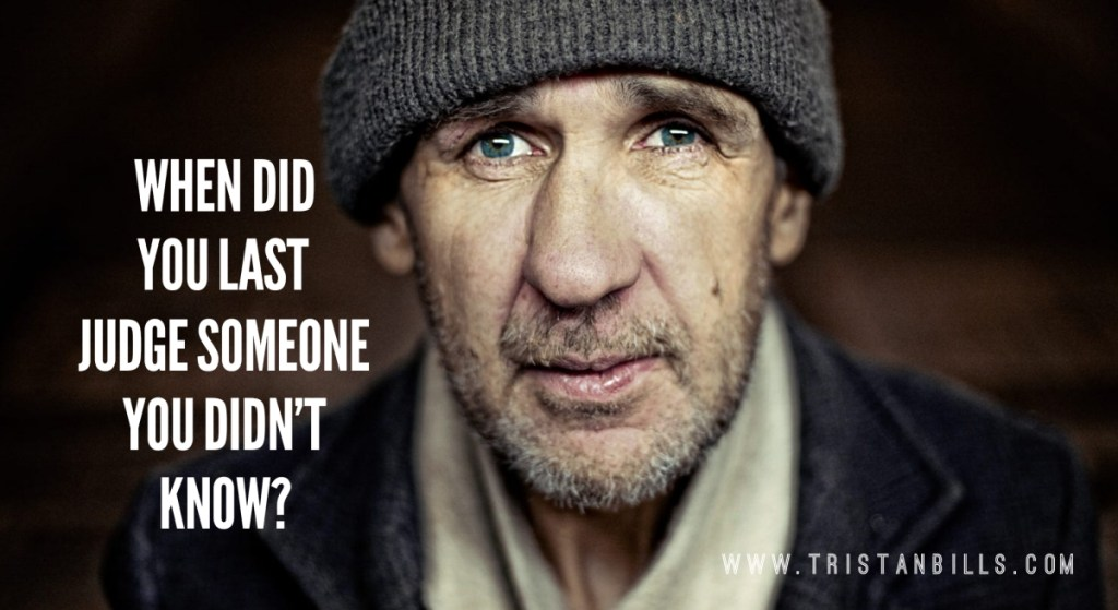 When did you last judge someone you didn't know?