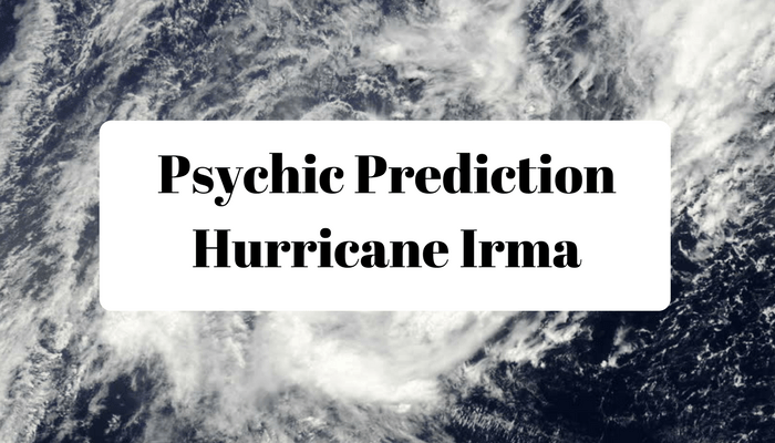 Psychic Prediction Hurricane Irma