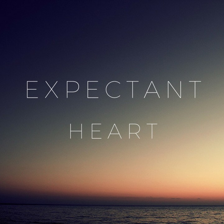 {expectant heart}