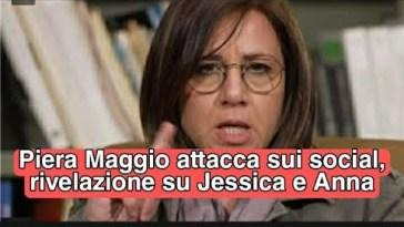 Piera Maggio furiosa sui social ,ultime rivelazioni su Jessica e Anna Corona ,informazioni inesatte