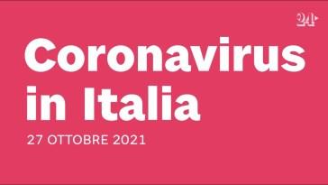 Coronavirus: il bollettino del 27 ottobre 2021