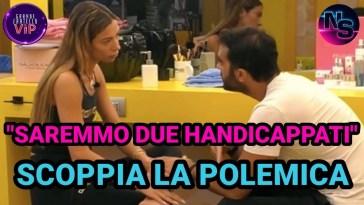 """Grande Fratello Vip 6, squalifica per Gianmaria e Soleil? """"Saremmo due handicappati"""". Scoppia la polemica."""
