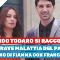 """Raimondo Todaro: """"MIO PADRE STAVA MOLTO MALE"""" e le rivelazioni sul RITORNO DI FIAMMA con Francesca"""