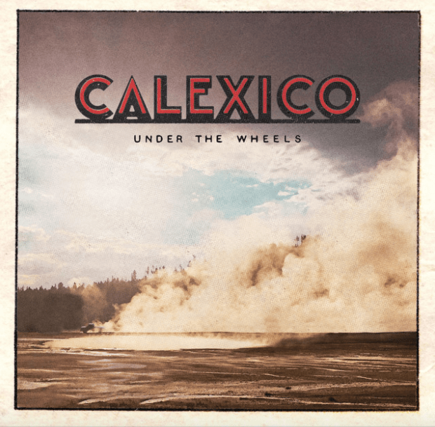 Image courtesy of Spotify - Calexico, ANTI- Records
