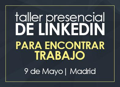 Taller LinkedIn para encontrar trabajo   9 Mayo Madrid
