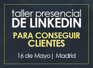Taller LinkedIn para conseguir clientes   16 Mayo Madrid