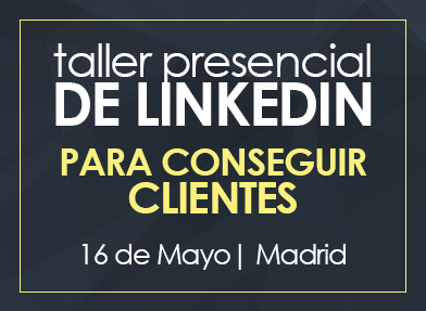 Taller LinkedIn para conseguir clientes | 16 Mayo Madrid