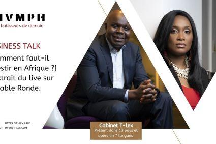 Business Talk [Comment faut-il investir en Afrique ?]