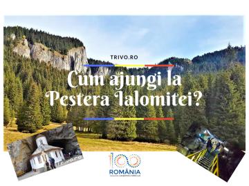 Cum ajungi la Pestera Ialomita! - trivo.ro