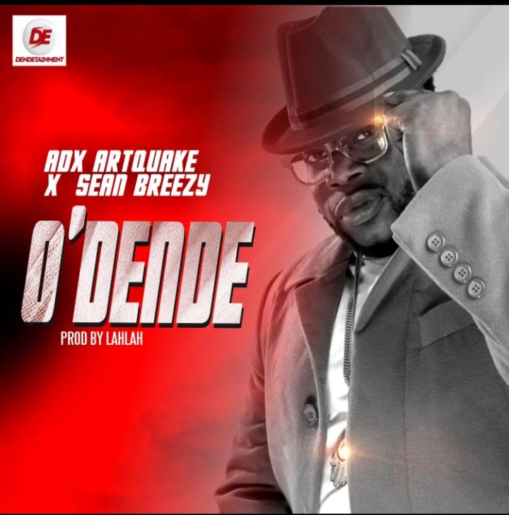 Adex Artquake drops new single, 'O'dende'