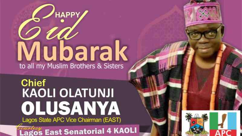 Eid-el-Kabir : APC Chieftain, Chief Olatunji Olusanya felicitates with Muslims, calls for prayers against Covid-19