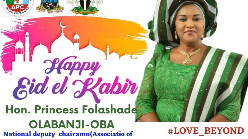 Eid-el-kabir : Hon. Princess Folashade Olabanji-Oba urges muslims to seek God's face