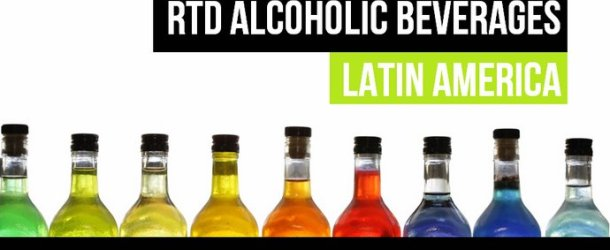 Report: Ready To Drink Alcoholic Beverages in Latin America