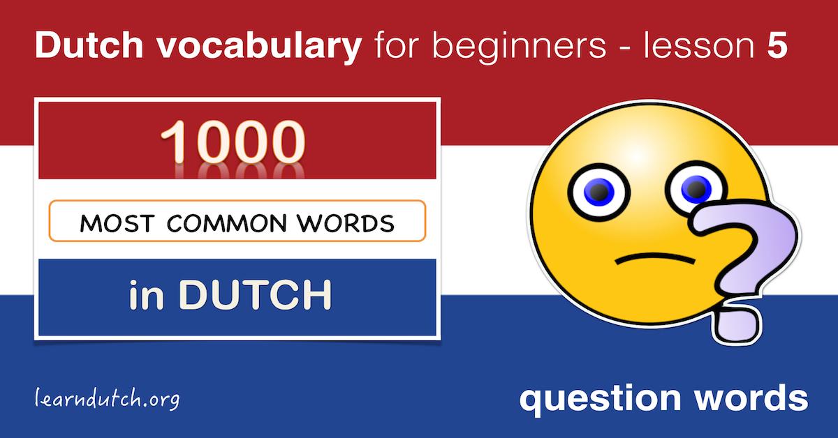 LEARN DUTCH LESSON 5 – QUESTIONS