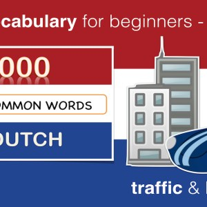 Learn Dutch Lesson 5 - Traffic and Buildings