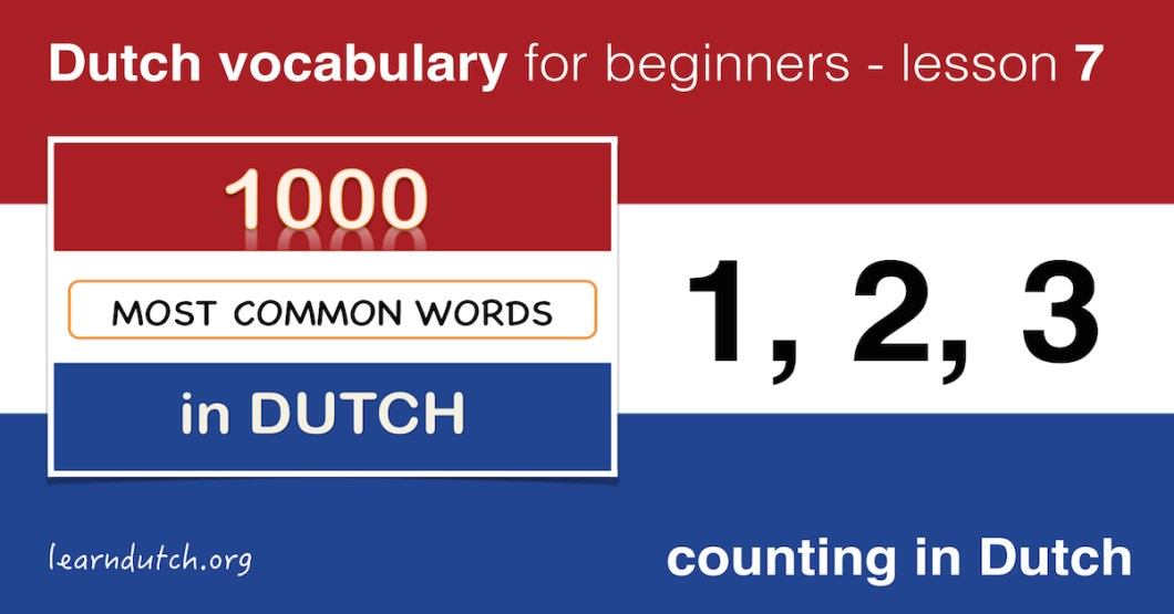 Learn Dutch Lesson 7 - How to Count in Dutch