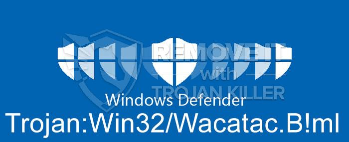 트로이 목마는 무엇인가:는 Win32 / Wacatac.B?