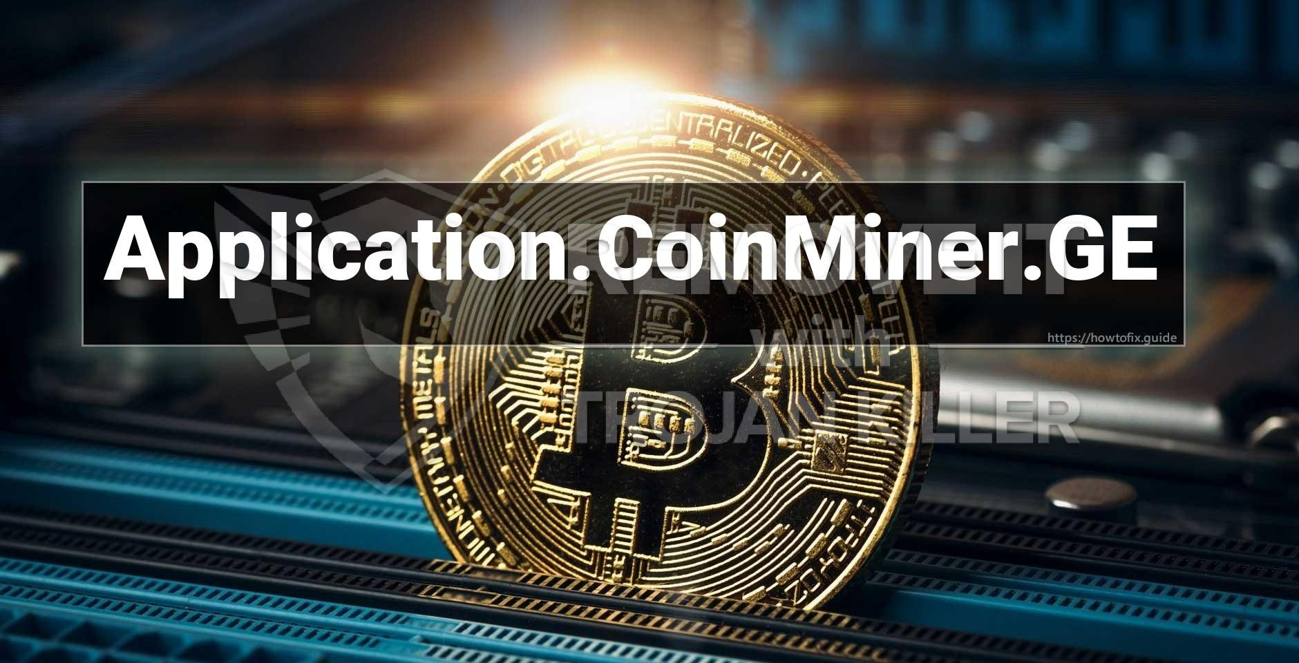 What is Application.CoinMiner.GE?