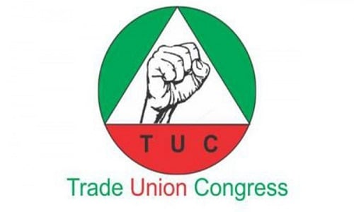 TUC To Govt: Don't Take More Loans