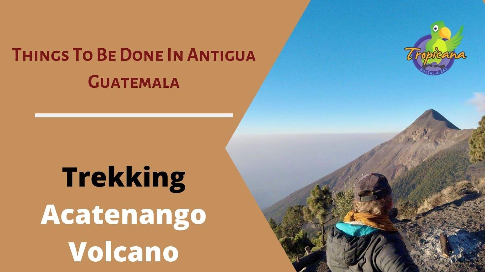 Trekking Acatenango Volcano