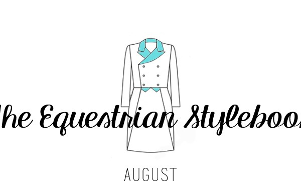 The Equestrian Stylebook: August