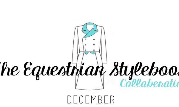 The Equestrian Stylebook: December-Collaboration With Lauren Knopp