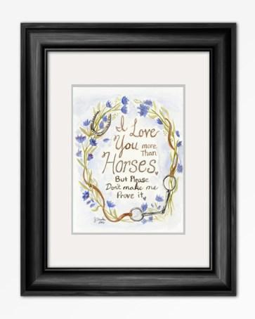 i_love_you_more_than_horses_art_print__86623.1483555264