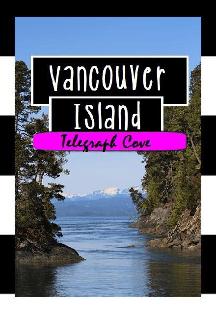 Vancouver Island & Telegraph Cove