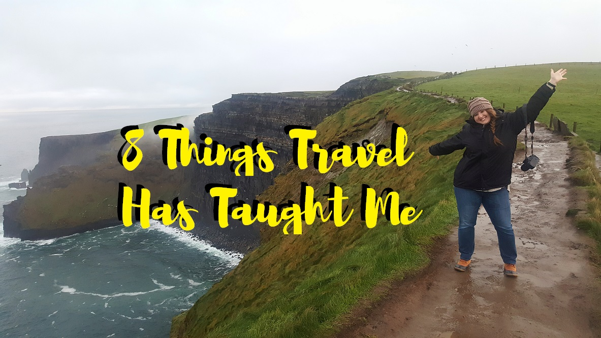 8 Things that Travel Has Taught Me