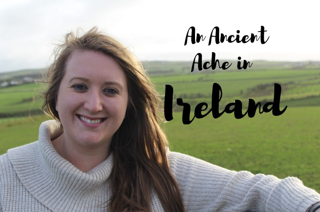 An Ancient Ache in Ireland