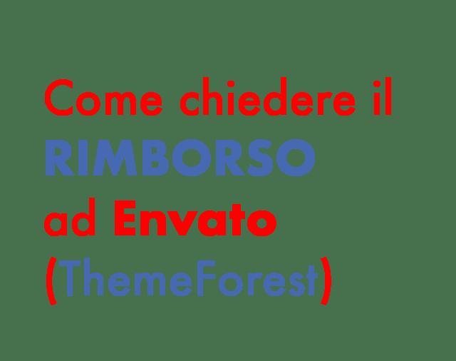 ThemeForest: come chiedere il rimborso a Envato (Guide, Zona Marketing)